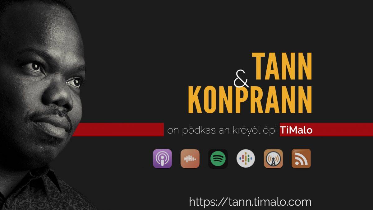 Podcast : Tann & Konprann