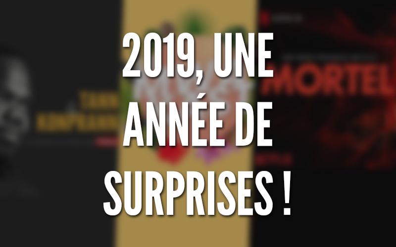 2019, une année de surprises